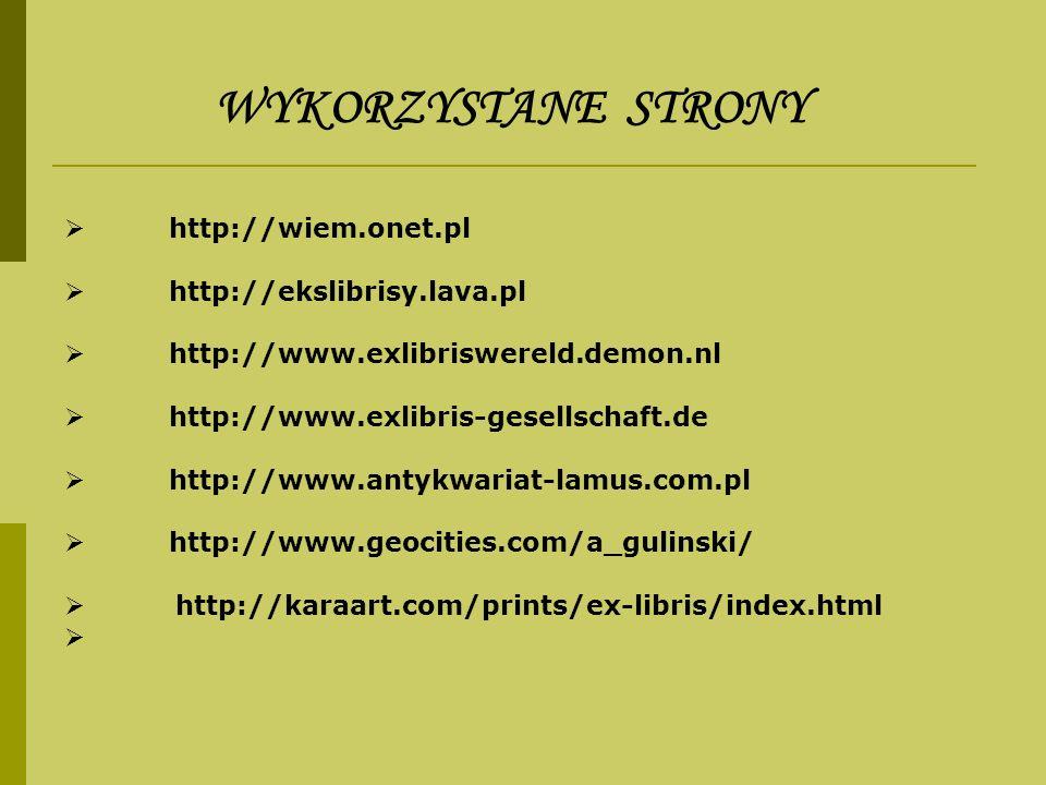 WYKORZYSTANE STRONY http://wiem.onet.pl http://ekslibrisy.lava.pl