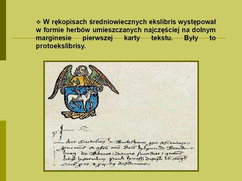 W rękopisach średniowiecznych ekslibris występował w formie herbów umieszczanych najczęściej na dolnym marginesie pierwszej karty tekstu.