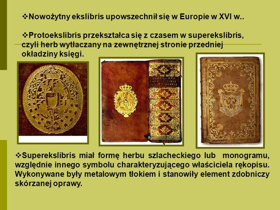 Nowożytny ekslibris upowszechnił się w Europie w XVI w..