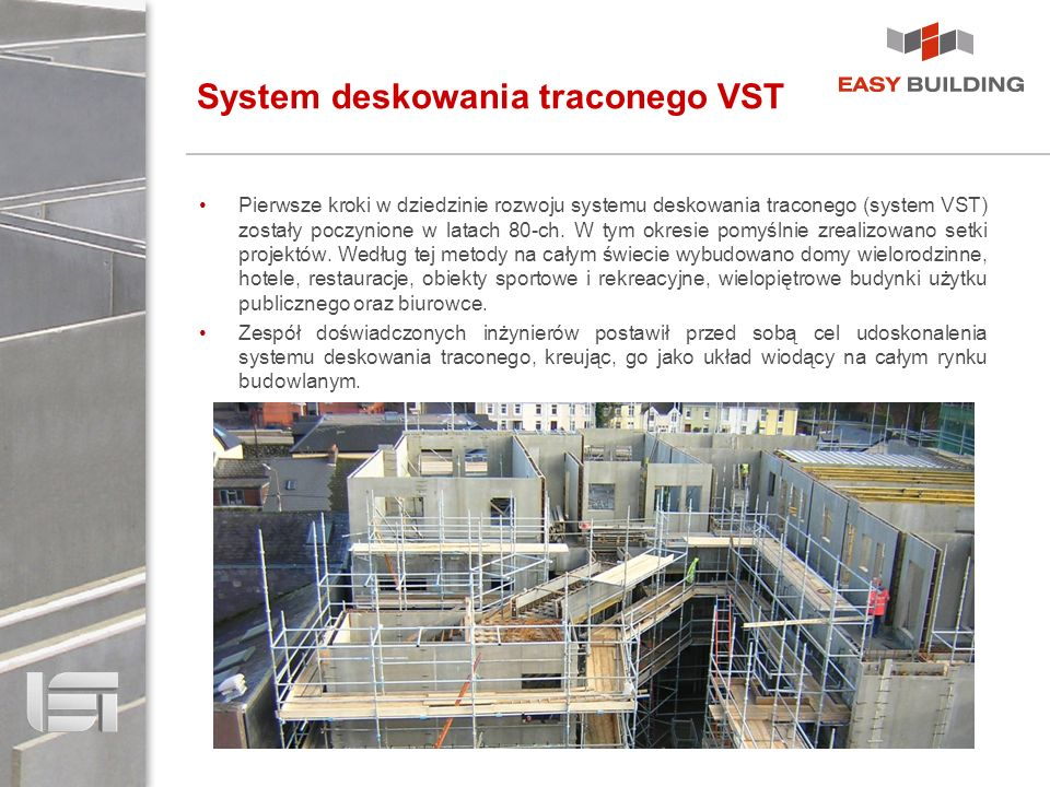 System deskowania traconego VST