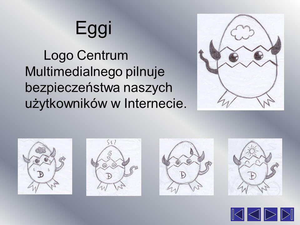 Eggi Logo Centrum Multimedialnego pilnuje bezpieczeństwa naszych użytkowników w Internecie.