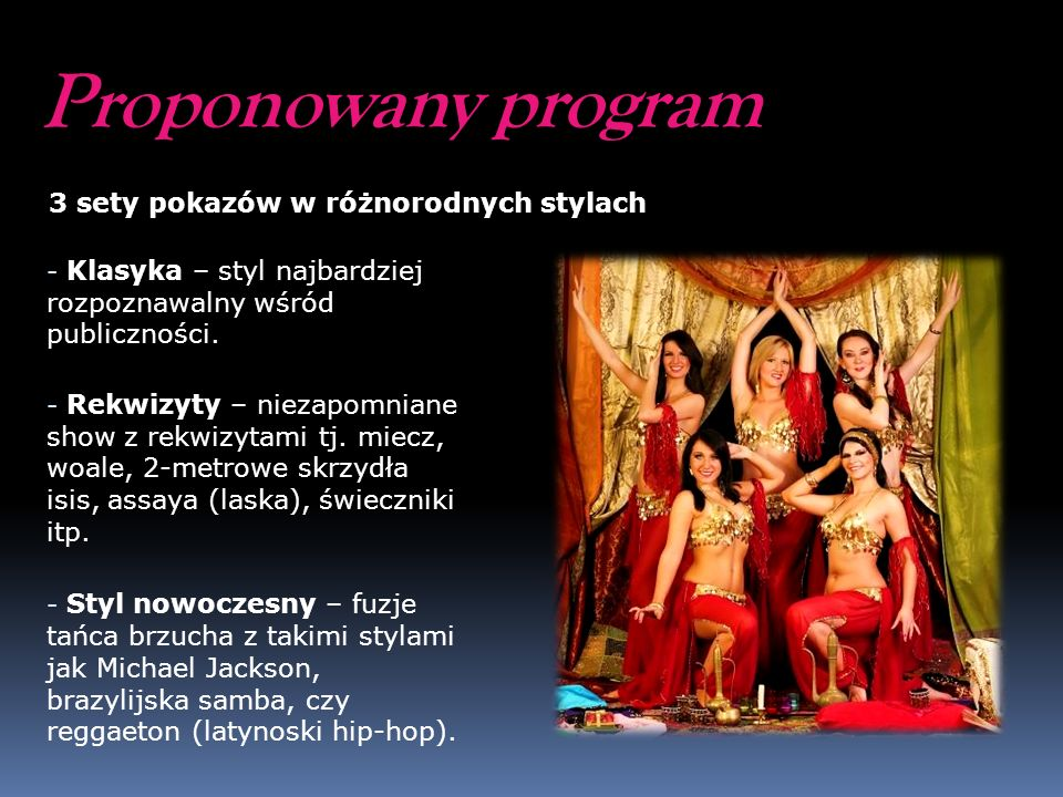 Proponowany program 3 sety pokazów w różnorodnych stylach