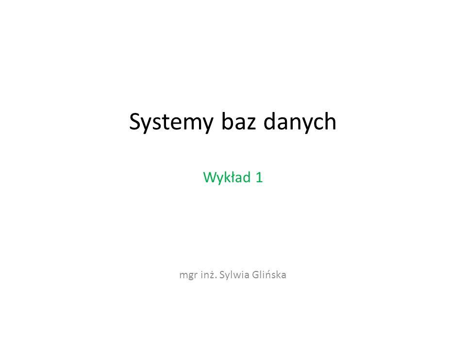 Systemy baz danych Wykład 1