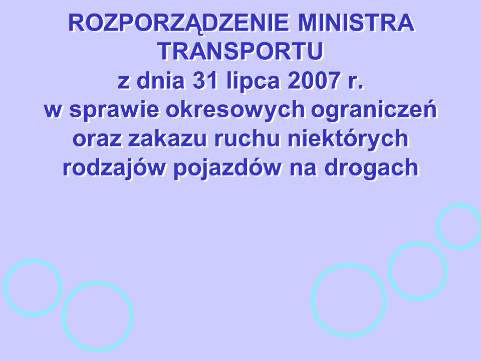 ROZPORZĄDZENIE MINISTRA TRANSPORTU z dnia 31 lipca 2007 r