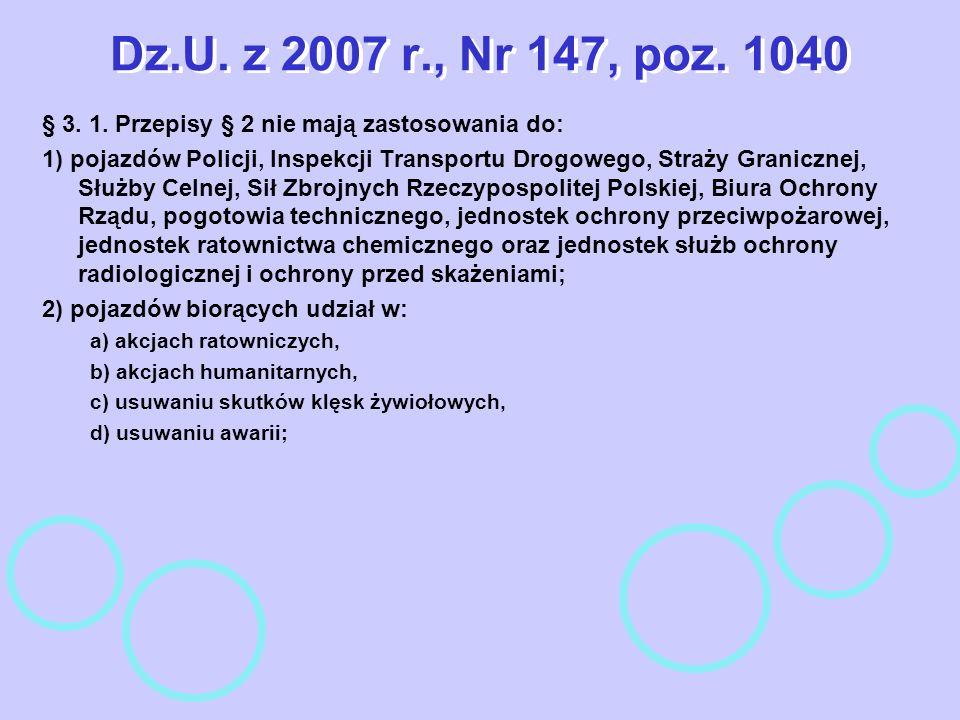 Dz.U. z 2007 r., Nr 147, poz. 1040§ 3. 1. Przepisy § 2 nie mają zastosowania do: