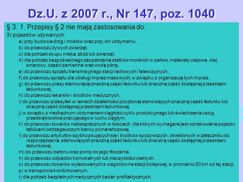 Dz.U. z 2007 r., Nr 147, poz. 1040§ 3. 1. Przepisy § 2 nie mają zastosowania do: 3) pojazdów używanych: