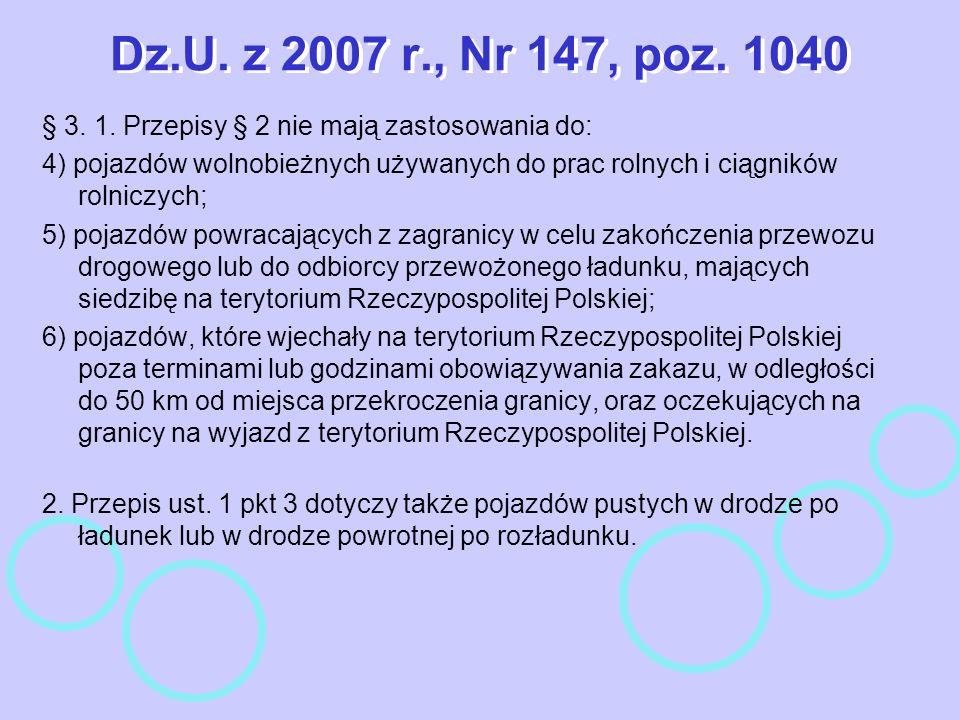Dz.U. z 2007 r., Nr 147, poz. 1040 § 3. 1. Przepisy § 2 nie mają zastosowania do: