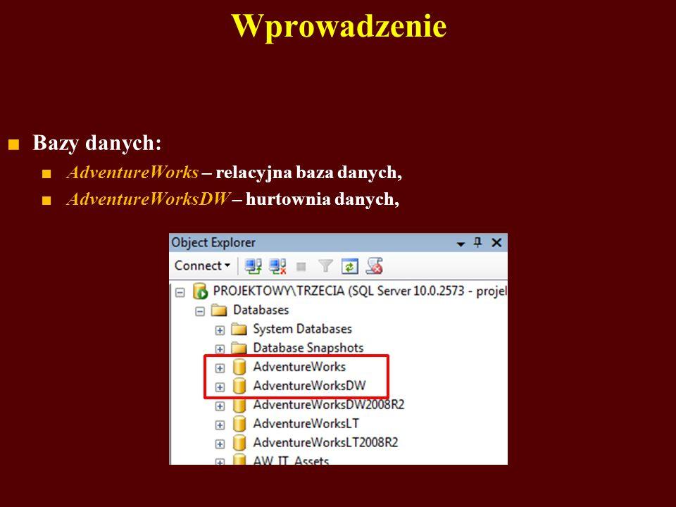Wprowadzenie Bazy danych: AdventureWorks – relacyjna baza danych,