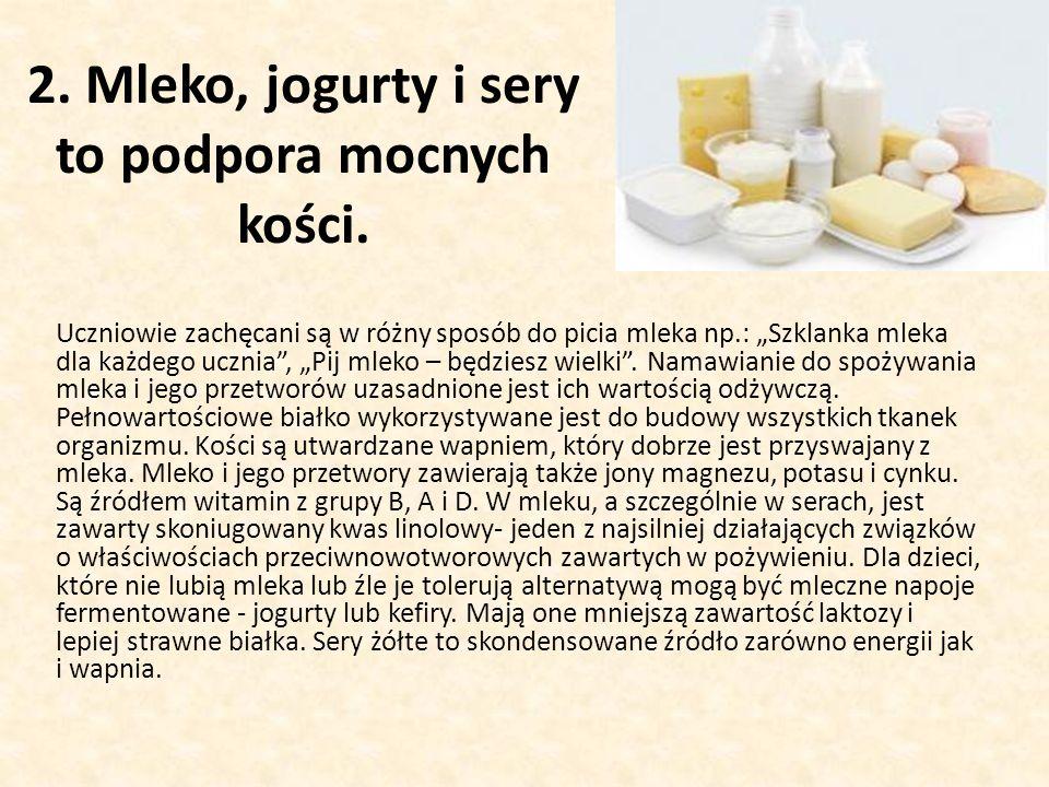 2. Mleko, jogurty i sery to podpora mocnych kości.