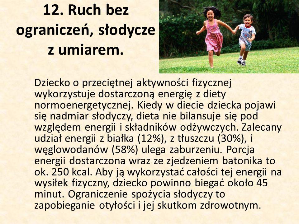 12. Ruch bez ograniczeń, słodycze z umiarem.