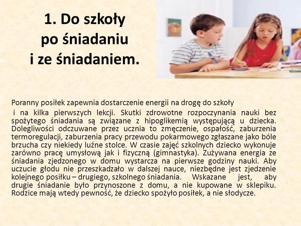1. Do szkoły po śniadaniu i ze śniadaniem.