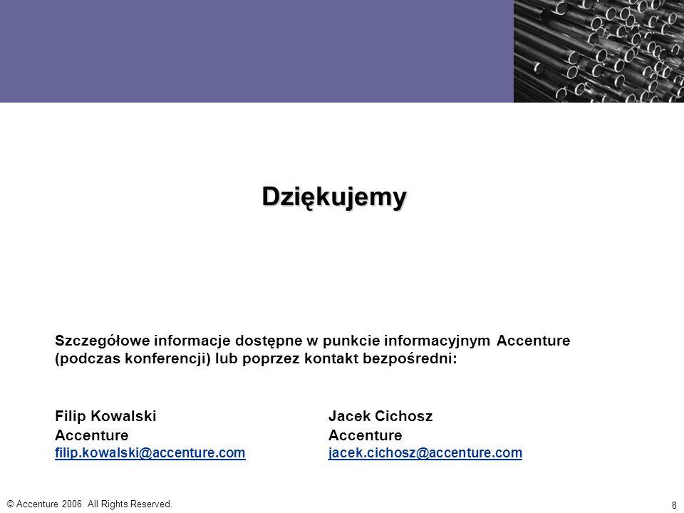 Dziękujemy Szczegółowe informacje dostępne w punkcie informacyjnym Accenture (podczas konferencji) lub poprzez kontakt bezpośredni:
