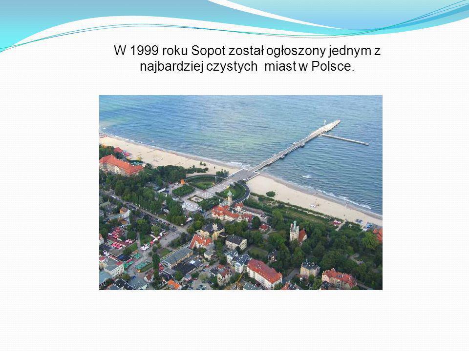 W 1999 roku Sopot został ogłoszony jednym z najbardziej czystych miast w Polsce.