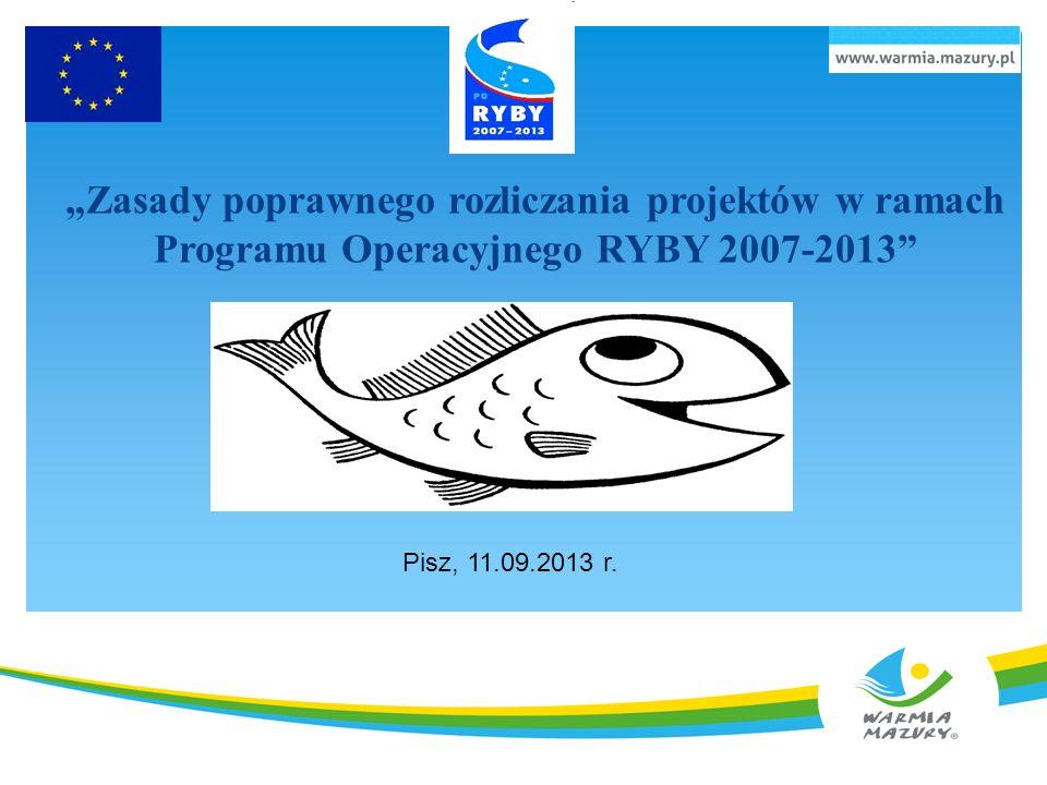 """""""Zasady poprawnego rozliczania projektów w ramach Programu Operacyjnego RYBY 2007-2013"""
