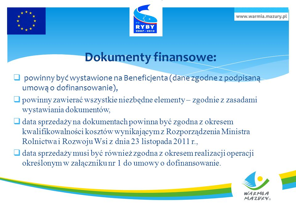 Dokumenty finansowe: powinny być wystawione na Beneficjenta (dane zgodne z podpisaną umową o dofinansowanie),