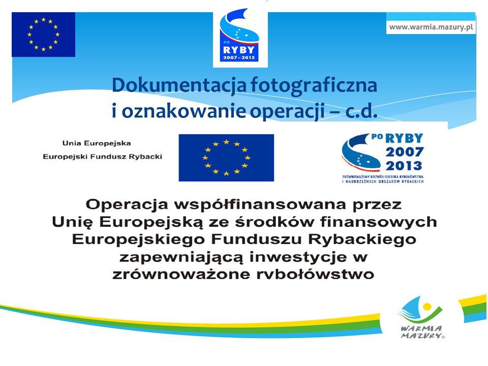 Dokumentacja fotograficzna i oznakowanie operacji – c.d.