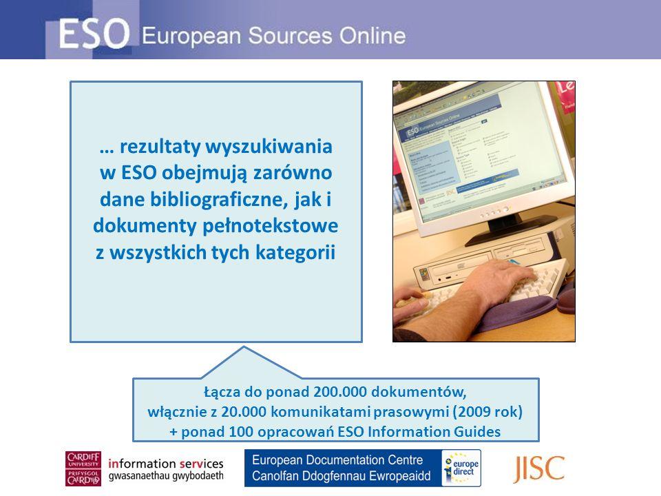 … rezultaty wyszukiwania w ESO obejmują zarówno dane bibliograficzne, jak i dokumenty pełnotekstowe z wszystkich tych kategorii