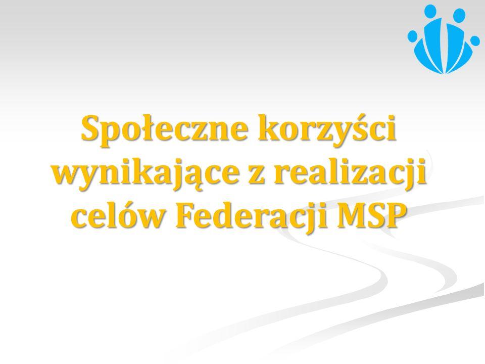 Społeczne korzyści wynikające z realizacji celów Federacji MSP