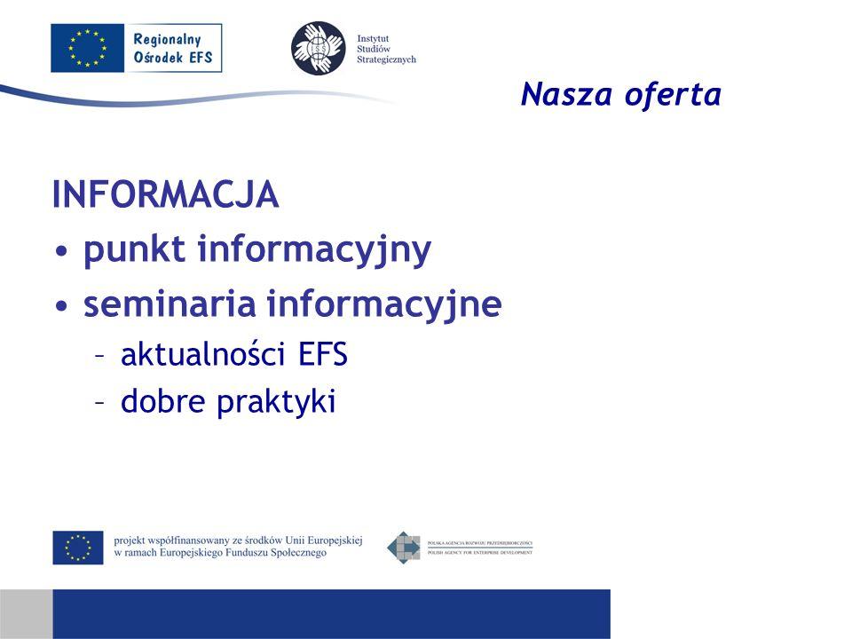 Nasza oferta INFORMACJA punkt informacyjny seminaria informacyjne