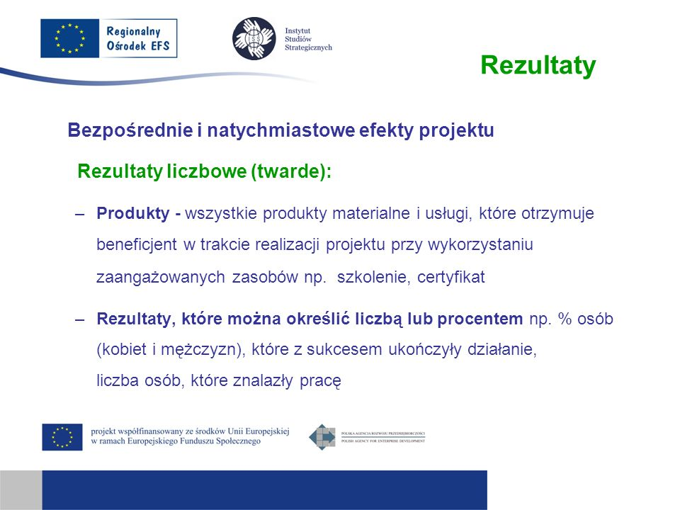 Rezultaty Bezpośrednie i natychmiastowe efekty projektu