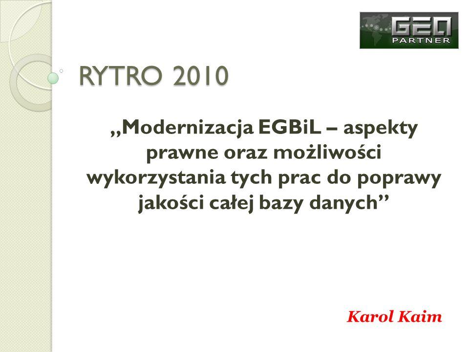 """RYTRO 2010 """"Modernizacja EGBiL – aspekty prawne oraz możliwości wykorzystania tych prac do poprawy jakości całej bazy danych"""
