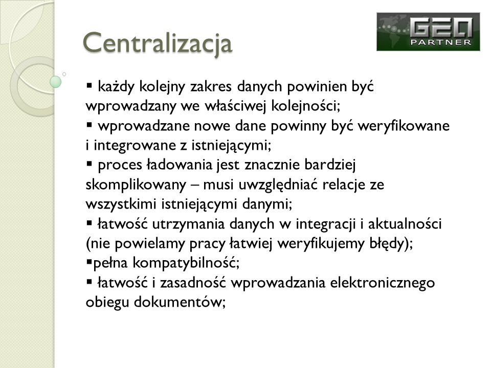 Centralizacja każdy kolejny zakres danych powinien być wprowadzany we właściwej kolejności;