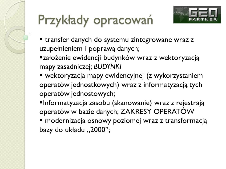 Przykłady opracowań transfer danych do systemu zintegrowane wraz z uzupełnieniem i poprawą danych;