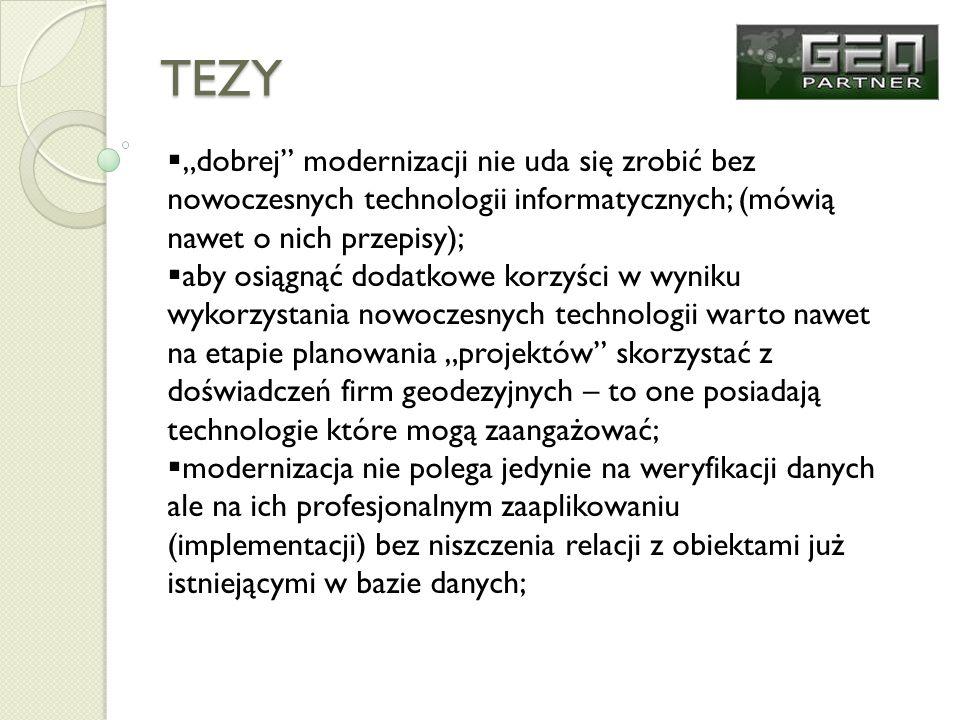 """TEZY """"dobrej modernizacji nie uda się zrobić bez nowoczesnych technologii informatycznych; (mówią nawet o nich przepisy);"""