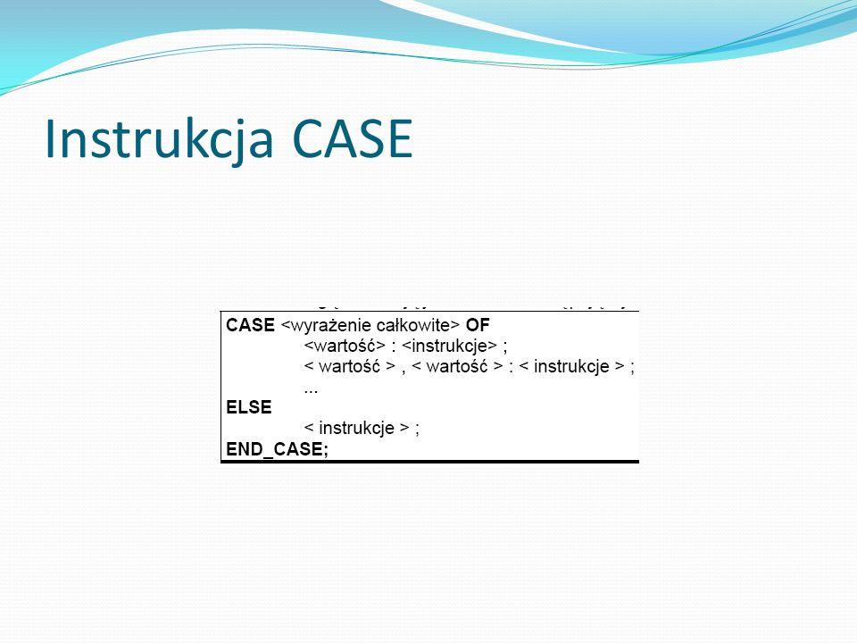 Instrukcja CASE