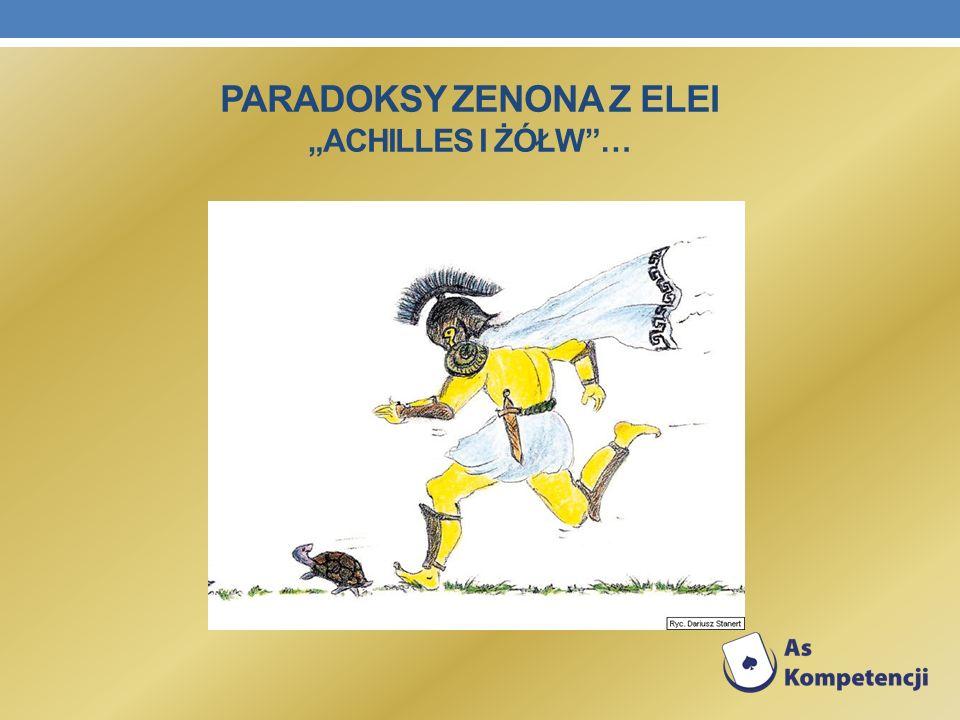 """Paradoksy Zenona z Elei """"Achilles i żółw …"""