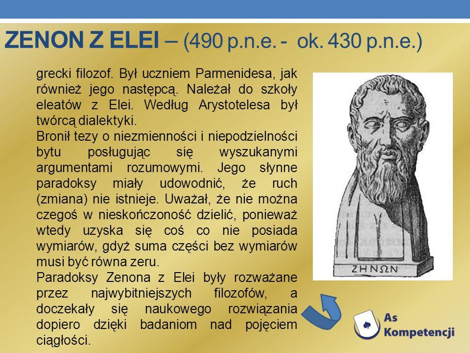 Zenon z Elei – (490 p.n.e. - ok. 430 p.n.e.)