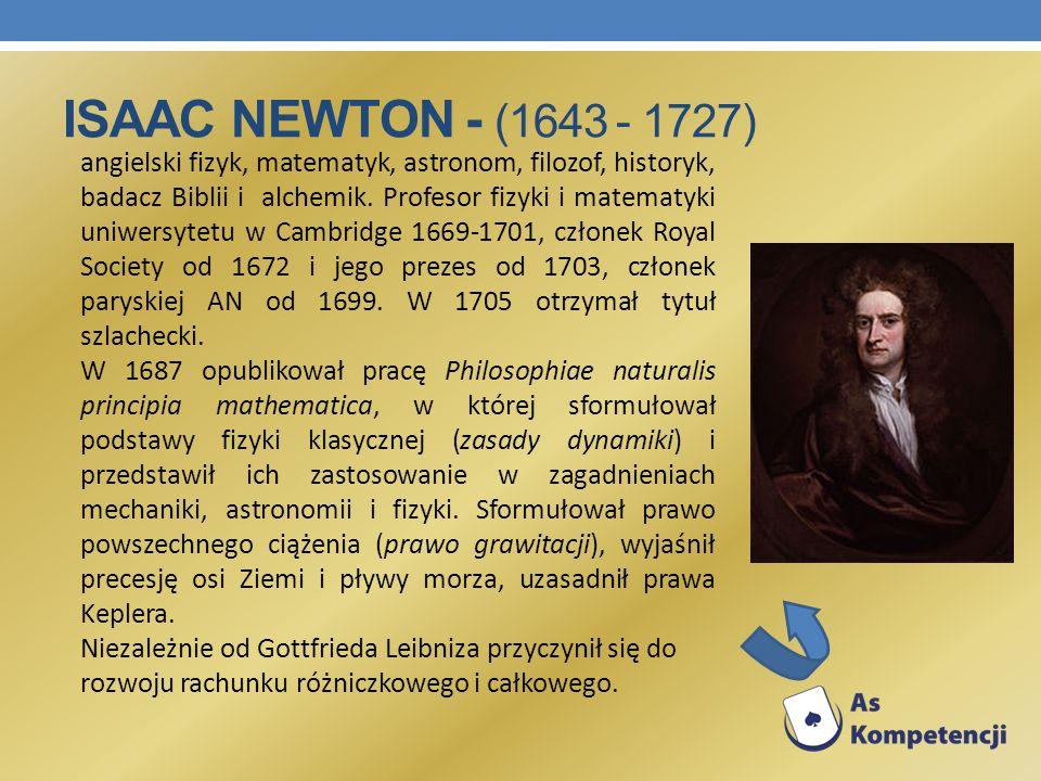Isaac Newton - (1643 - 1727)