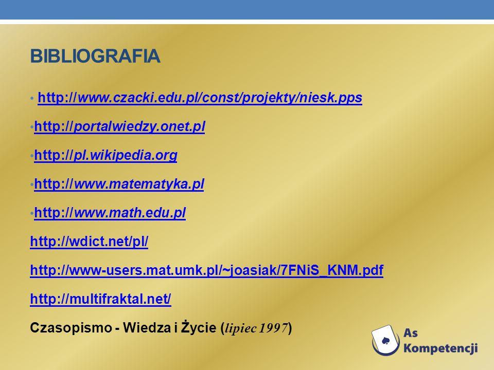 Bibliografia http://www.czacki.edu.pl/const/projekty/niesk.pps