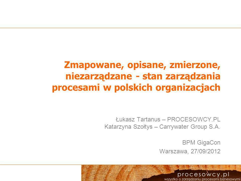 Zmapowane, opisane, zmierzone, niezarządzane - stan zarządzania procesami w polskich organizacjach
