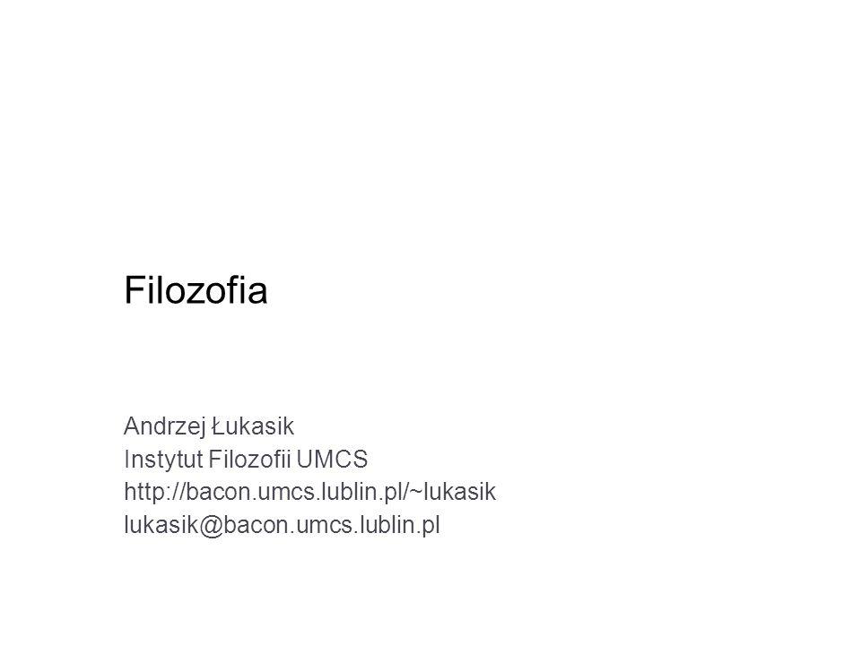 Filozofia Andrzej Łukasik Instytut Filozofii UMCS