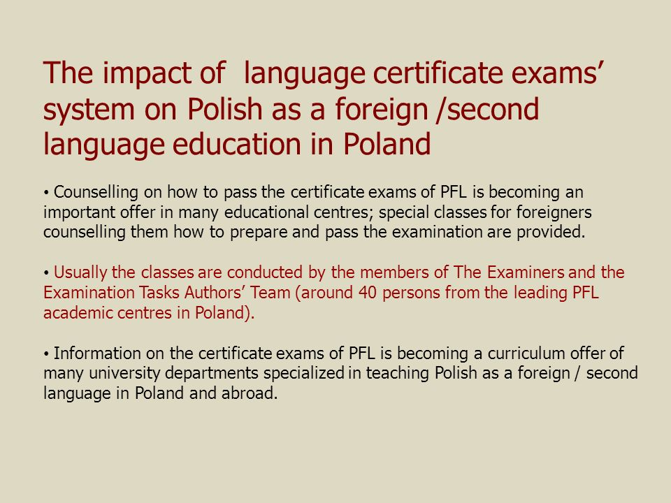 The impact of language certificate exams' system on Polish as a foreign /second language education in Poland
