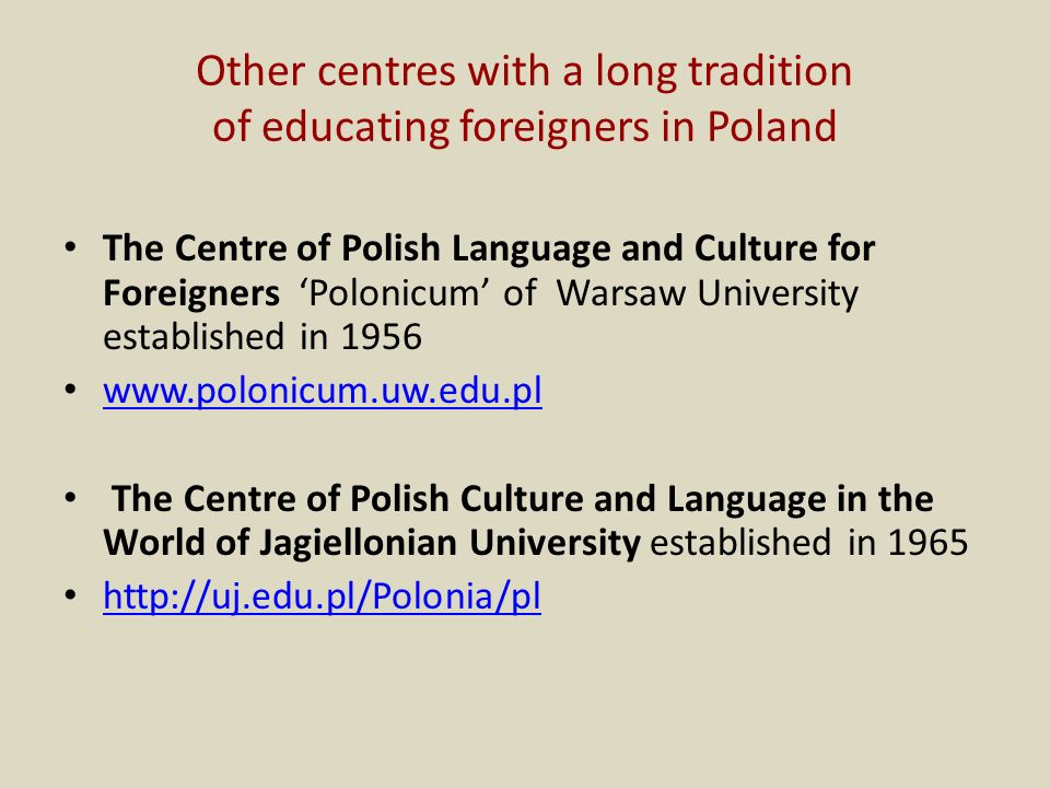 Other centres with a long tradition of educating foreigners in Poland