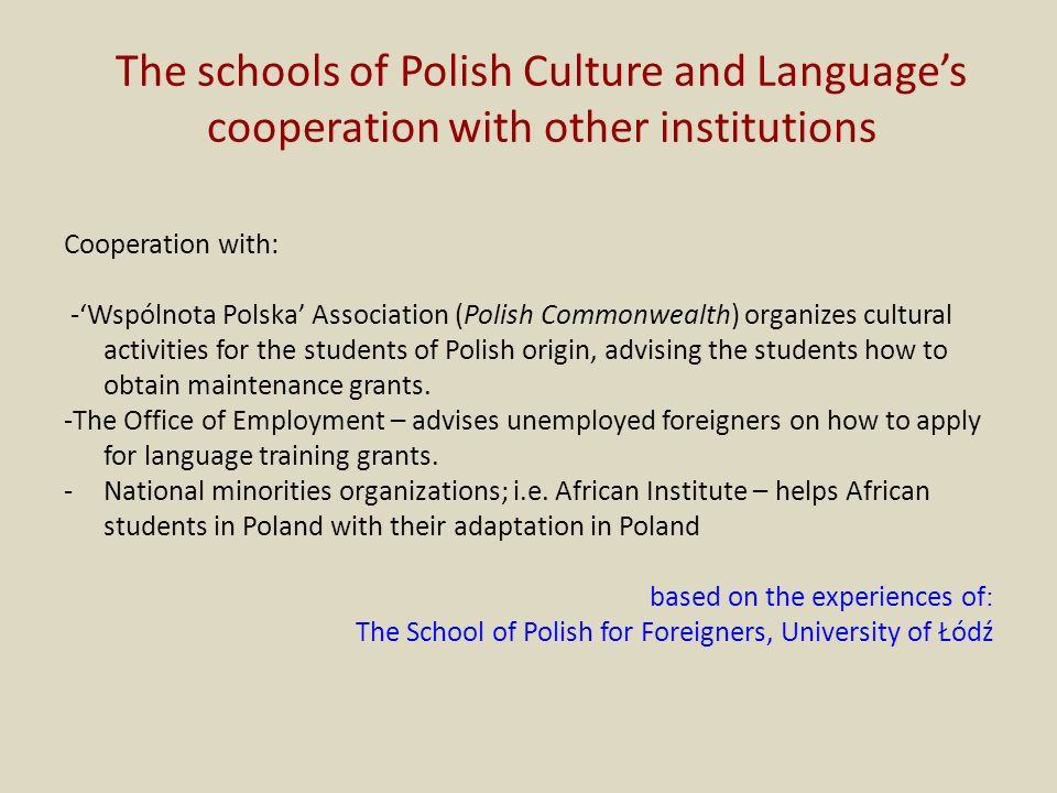 The schools of Polish Culture and Language's cooperation with other institutions