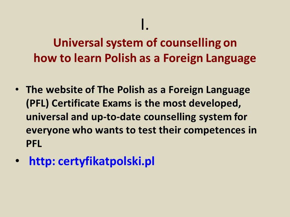 I. Universal system of counselling on how to learn Polish as a Foreign Language