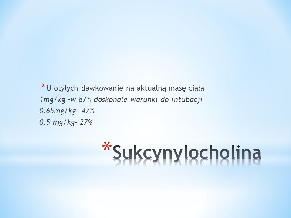 Sukcynylocholina U otyłych dawkowanie na aktualną masę ciała