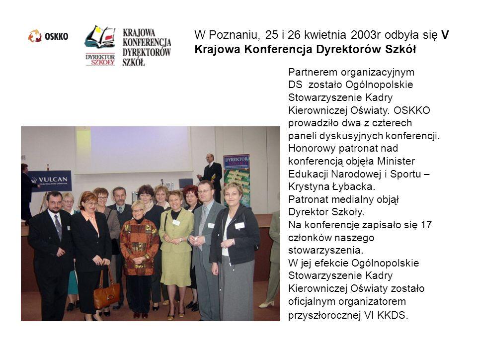 W Poznaniu, 25 i 26 kwietnia 2003r odbyła się V Krajowa Konferencja Dyrektorów Szkół