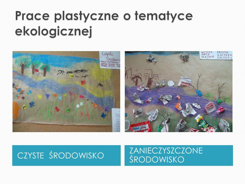 Prace plastyczne o tematyce ekologicznej