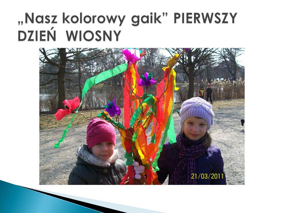 """""""Nasz kolorowy gaik PIERWSZY DZIEŃ WIOSNY"""