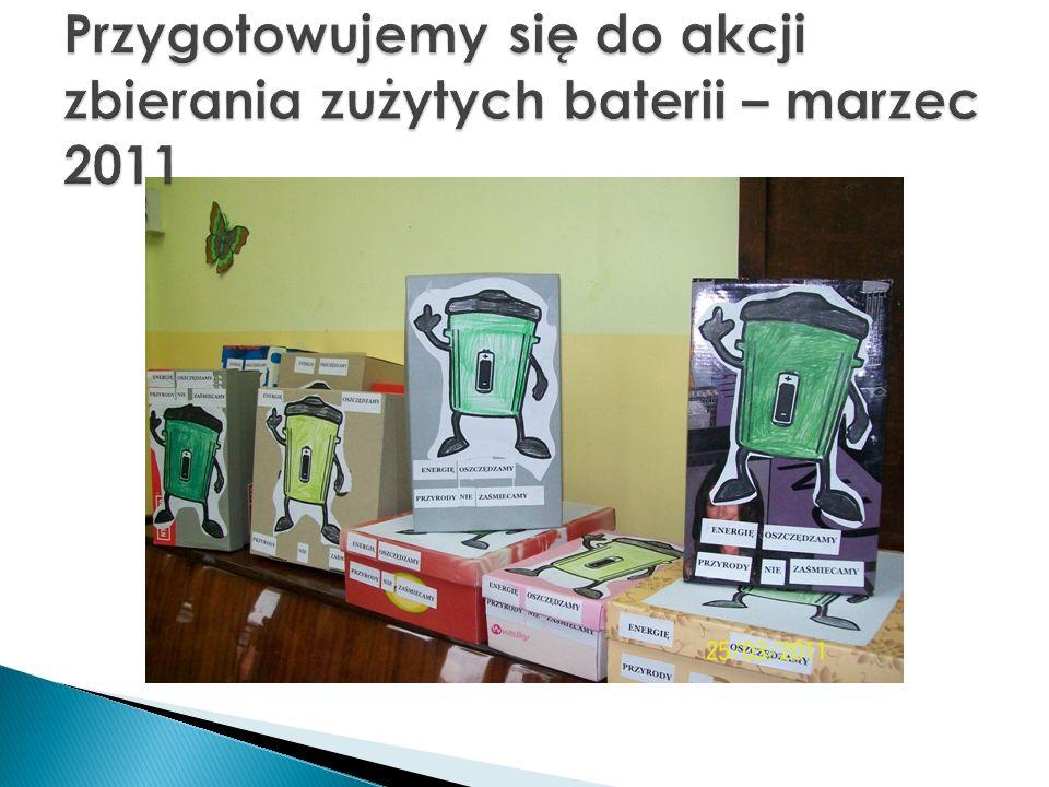 Przygotowujemy się do akcji zbierania zużytych baterii – marzec 2011
