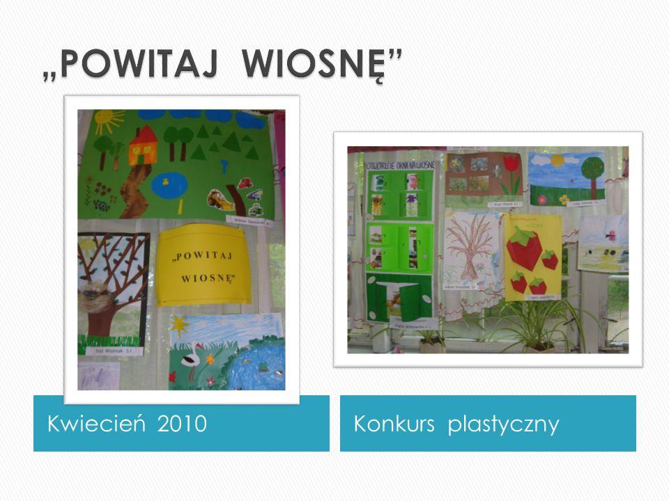 """""""POWITAJ WIOSNĘ Kwiecień 2010 Konkurs plastyczny"""