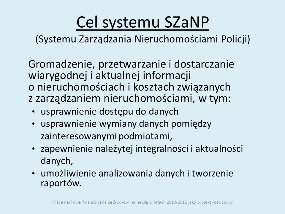 Cel systemu SZaNP (Systemu Zarządzania Nieruchomościami Policji)