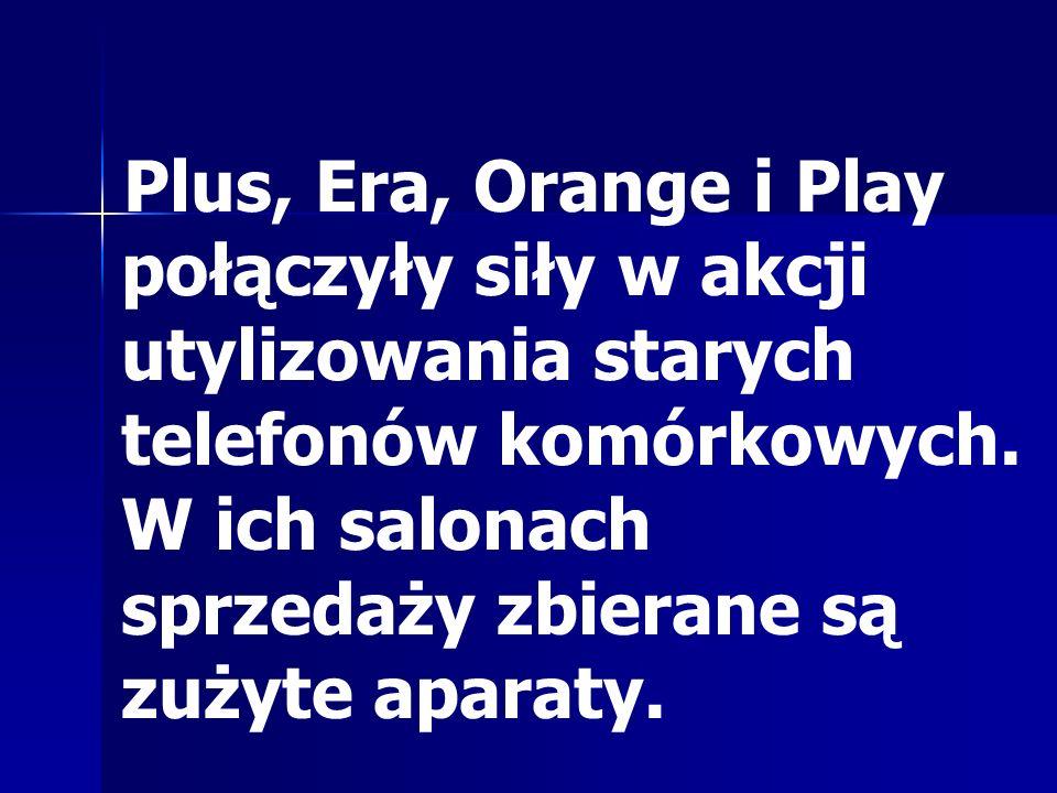 Plus, Era, Orange i Play połączyły siły w akcji utylizowania starych telefonów komórkowych.