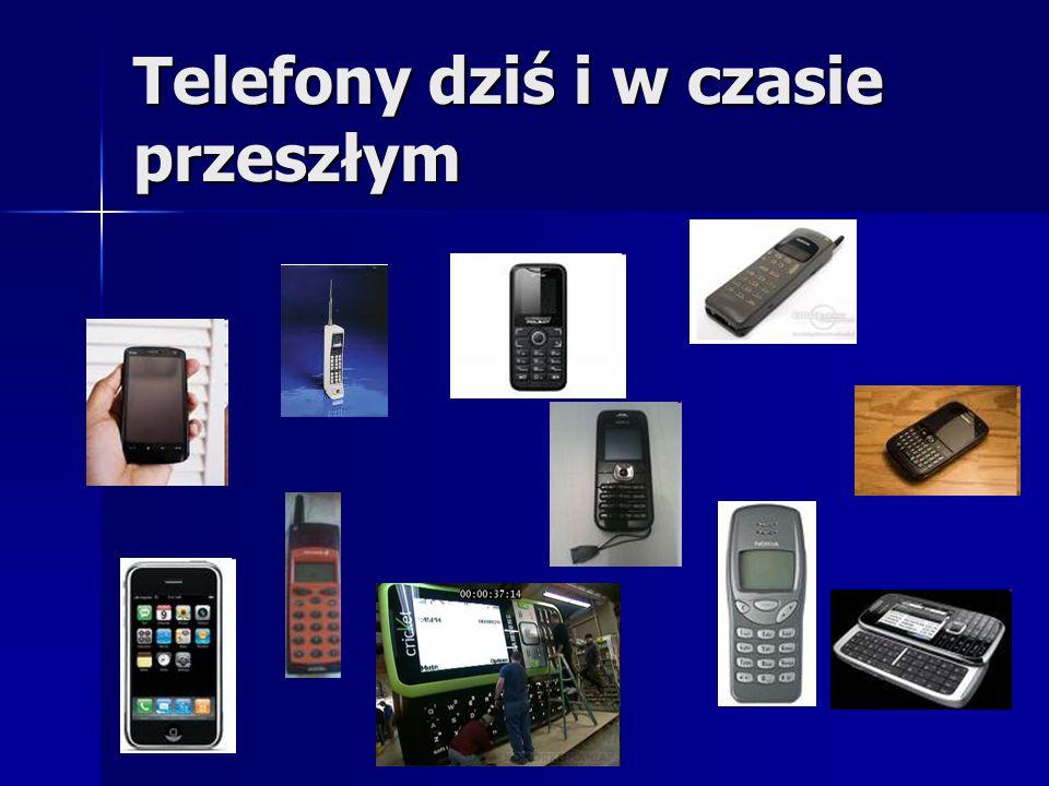 Telefony dziś i w czasie przeszłym