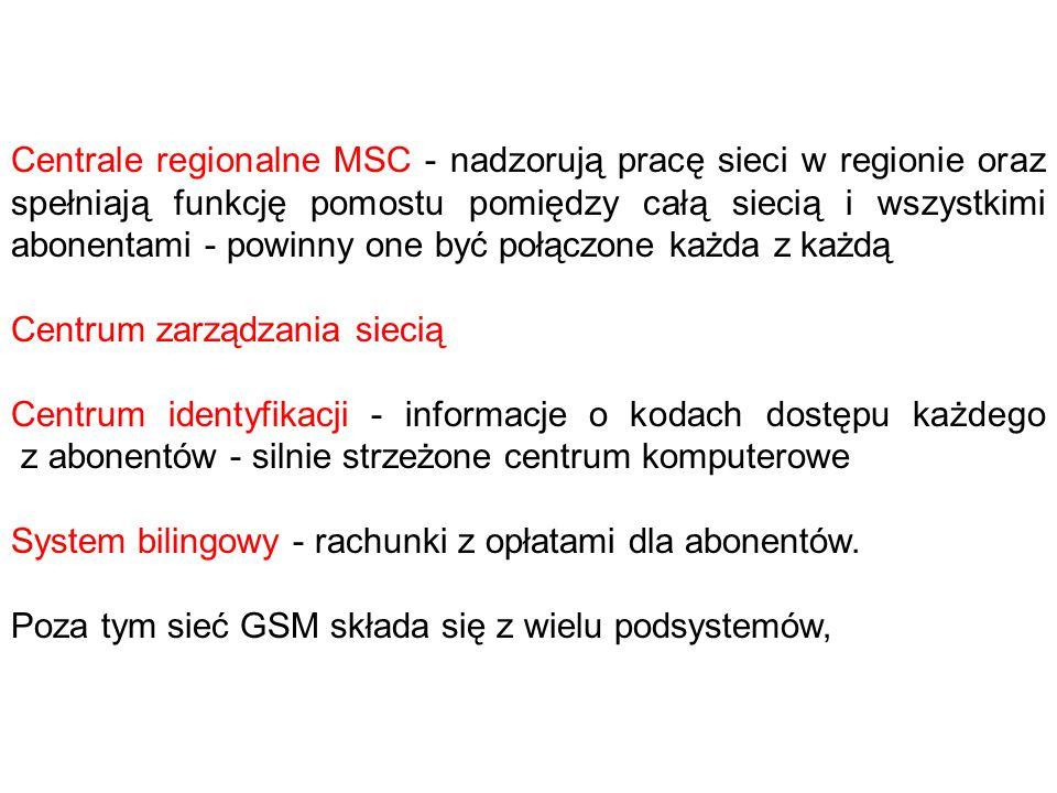 Centrale regionalne MSC - nadzorują pracę sieci w regionie oraz spełniają funkcję pomostu pomiędzy całą siecią i wszystkimi abonentami - powinny one być połączone każda z każdą