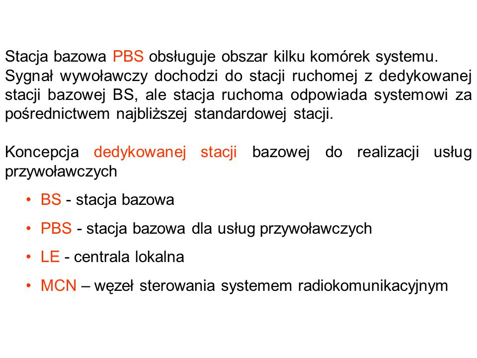 Stacja bazowa PBS obsługuje obszar kilku komórek systemu.